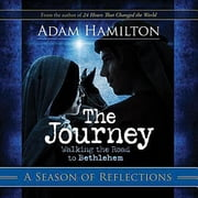 The Journey: A Season of Reflections - Walking the Road to Bethlehem ebook by Adam Hamilton