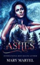 Ashes ebook by Mary Martel