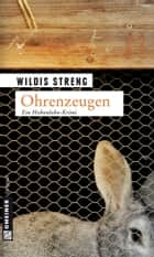 Ohrenzeugen ebook by Wildis Streng