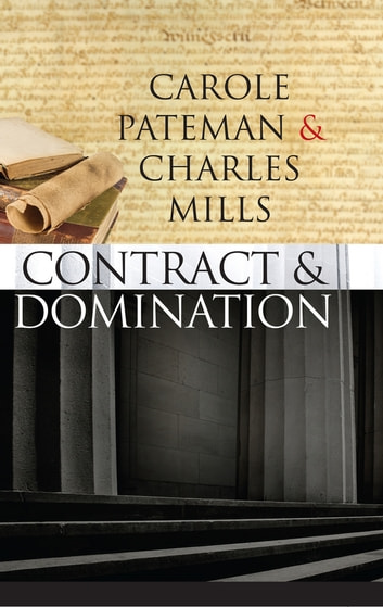 The Contract and Domination ebook by Carole Pateman,Charles Mills