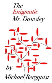 The Enigmatic Mr. Dawsley ebook by Michael Bergquist