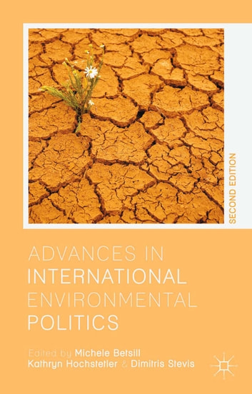 Advances in International Environmental Politics ebook by