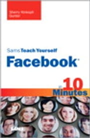 Sams Teach Yourself Facebook in 10 Minutes ebook by Sherry Kinkoph Gunter