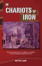 In Chariots Of Iron ebook by Ray W. Lane