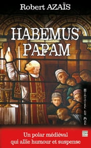 Habemus Papam ebook by Robert Azaïs