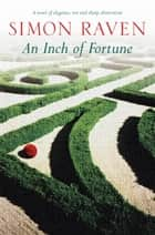 An Inch Of Fortune ebook by Simon Raven