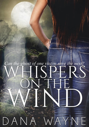 Whispers On The Wind ebook by Dana Wayne