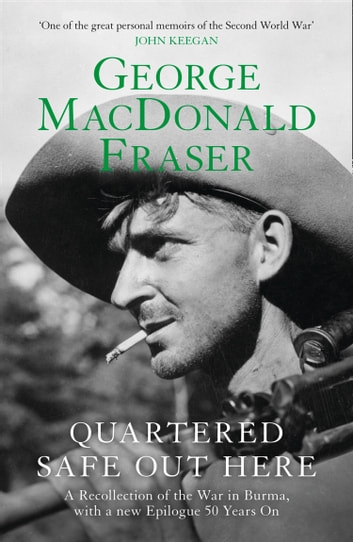 Quartered Safe Out Here ebook by George MacDonald Fraser
