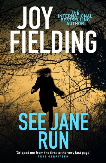 See Jane Run - A gripping thriller from the queen of psychological suspense ebook by Joy Fielding