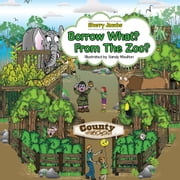 Borrow What? From The Zoo? ebook by Sherry Jacobs