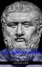Plato: Complete Works (With Included Audiobooks & Aristotle's Organon) ebook by Plato