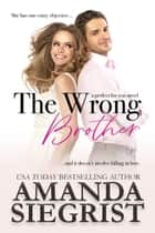The Wrong Brother ebook by Amanda Siegrist