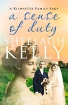 A Sense of Duty ebook by Sheelagh Kelly