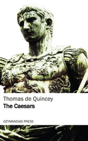 The Caesars ebook by Thomas de Quincey