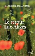 Le Retour aux Alizés ebook by Martine DELOMME