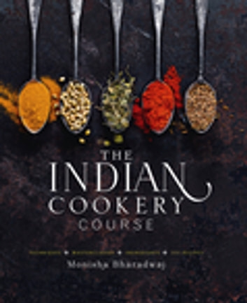 Indian Cookery Course ebook by Monisha Bharadwaj