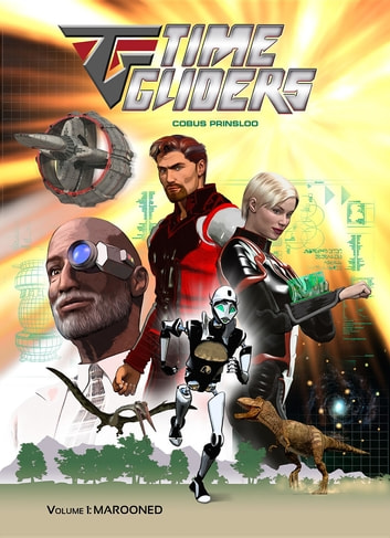 Time Gliders - Marooned ebook by Cobus Prinsloo