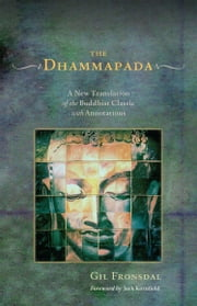 The Dhammapada - A New Translation of the Buddhist Classic with Annotations ebook by Jack Kornfield,Gil Fronsdal
