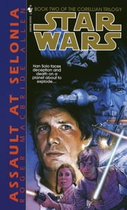 Assault at Selonia: Star Wars (The Corellian Trilogy) ebook by Roger Macbride Allen