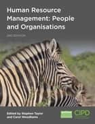 Human Resource Management - People and Organisations ebook by Stephen Taylor, Carol Woodhams