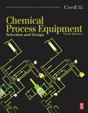 Chemical Process Equipment - Selection and Design ebook by James R. Couper,W. Roy Penney,James R. Fair, PhD