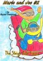 Marlo and Joe: The Sleigh Ride Fiasco (#2) ebook by Skyler Temporal