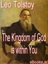 The Kingdom of God Is Within You ebook by Tolstoy, Leo Nikolayevich