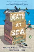 Death at Sea - Montalbano's Early Cases ebooks by Andrea Camilleri, Stephen Sartarelli