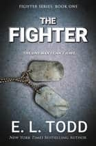 The Fighter - Fighter, #1 ebook by E. L. Todd