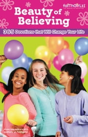 The Beauty of Believing - 365 Devotions that Will Change Your Life ebook by Nancy N. Rue,Allia Zobel Nolan,Lois Walfrid Johnson,Kristi Holl,Mona Hodgson,Tasha K Douglas