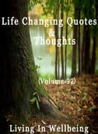 Life Changing Quotes & Thoughts (Volume 92) - Motivational & Inspirational Quotes ebook by Dr.Purushothaman Kollam