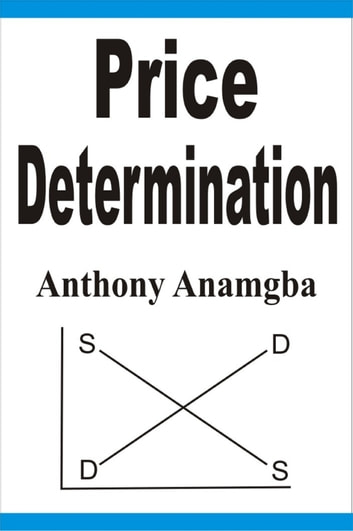 Price determination ebook by anthony anamgba 9781370046201 price determination ebook by anthony anamgba fandeluxe Gallery