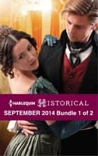 Harlequin Historical September 2014 - Bundle 1 of 2 - An Anthology ebook by Lynna Banning, Margaret McPhee, Sarah Mallory