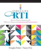 Enhancing RTI - How to Ensure Success with Effective Classroom Instruction and Intervention ebook by Douglas Fisher, Nancy Frey