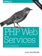 PHP Web Services ebook by Lorna Jane Mitchell