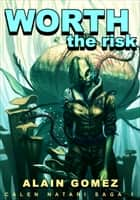 Muzik Chronicles: Worth the Risk ebook by Alain Gomez
