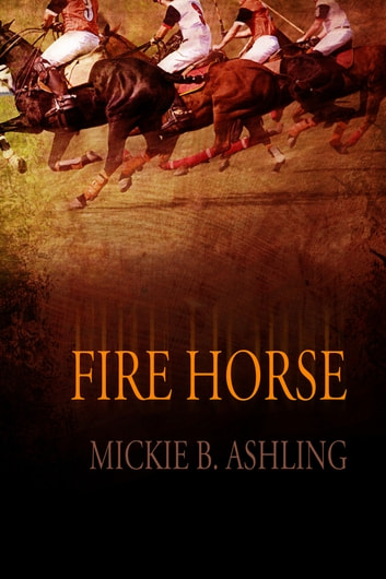 Fire Horse ebook by Mickie B. Ashling