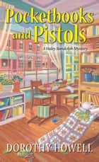 Pocketbooks and Pistols ebook by Dorothy Howell