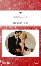 The Guilty Wife ebook by Sally Wentworth