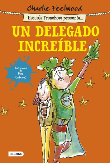 Un delegado increíble - Escuela Trunchem presenta 1 ebook by Charlie Feelwood