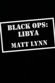 Black Ops: Libya ebook by Matt Lynn