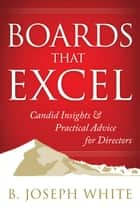 Boards That Excel ebook by B. Joseph White