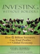 Investing Without Borders ebook by Daniel Frishberg,Arthur Laffer