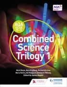 AQA GCSE (9-1) Combined Science Trilogy Student Book 1 ebook by Nick Dixon, Nick England, Richard Grime,...
