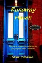 "Runaway Haven: ""Everyone deserves a chance to accomplish their dreams."" ebook by Juliann Vatalaro"