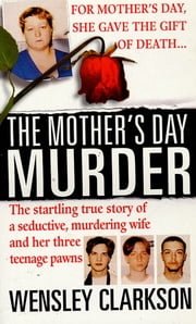The Mother's Day Murder ebook by Wensley Clarkson