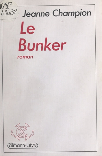 Le bunker ebook by Jeanne Champion