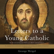 Letters to a Young Catholic audiobook by George Weigel