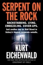 Serpent on the Rock ebook by Kurt Eichenwald