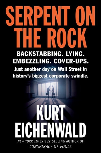 Serpent on the rock ebook by kurt eichenwald 9780307419231 serpent on the rock ebook by kurt eichenwald fandeluxe Images